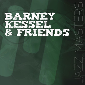 Jazz Masters: Barney Kessel & Friends album
