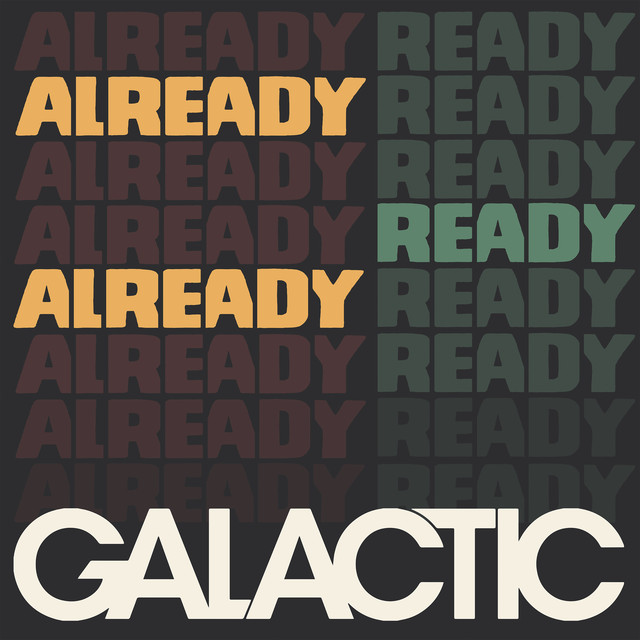 Album cover for Already Ready Already by Galactic