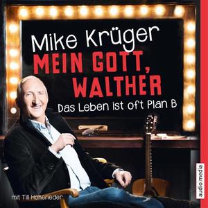 Mein Gott, Walther (Das Leben ist oft Plan B) Audiobook