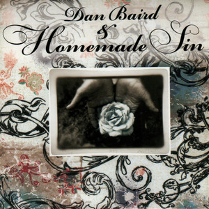 Dan Baird & Homemade Sin, Damn Thing to Be Done på Spotify