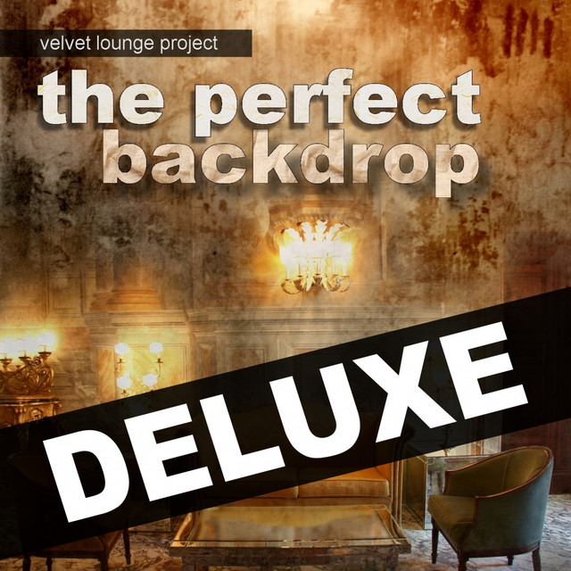 Velvet Lounge Project - The Perfect Backdrop (Deluxe)