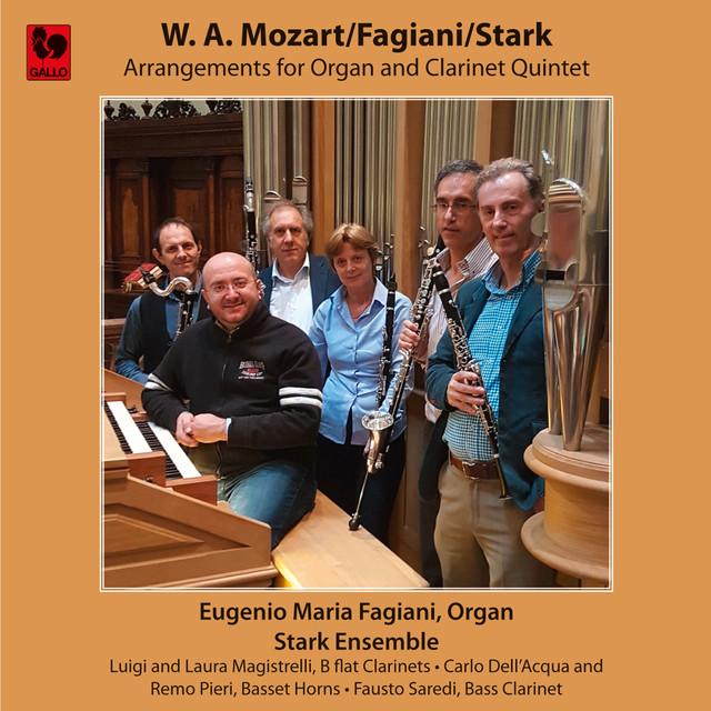 Mozart - Fagiani - Stark: Arrangements for Organ and Clarinet Quintet