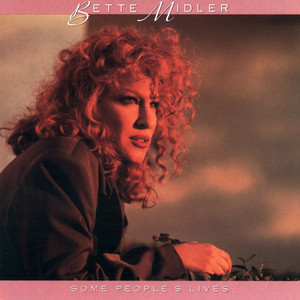Some People's Lives - Bette Midler