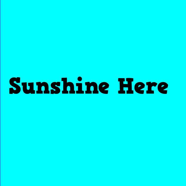 Sunshine Here