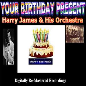 Your Birthday Present - Harry James & His Orchestra album