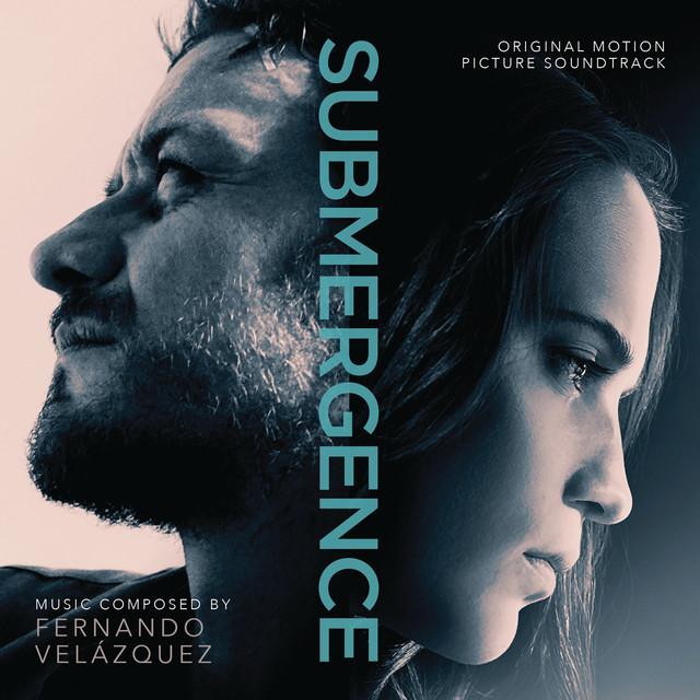 Submergence (Original Motion Picture Soundtrack)