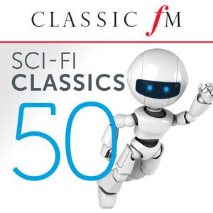 50 Sci-Fi Classics (By Classic FM)