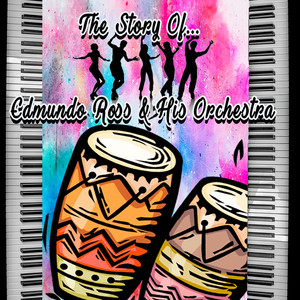 The Story of... Edmundo Ross & His Orchestra album