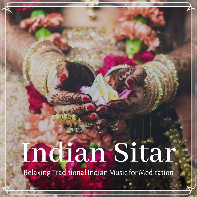 Indian Sitar - Relaxing Traditional Indian Music for