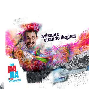 Avisame Cuando Llegues - Soy Rada & The Colibriquis
