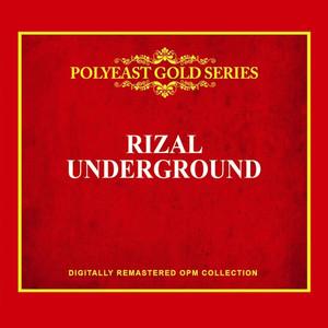 Rizal Underground - Rizal Underground