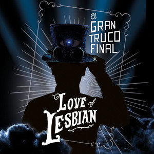 El gran truco final - Love Of Lesbian