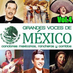 Grandes Voces de México. Canciones Mexicanas, Rancheras y Corridos Vol.4 album