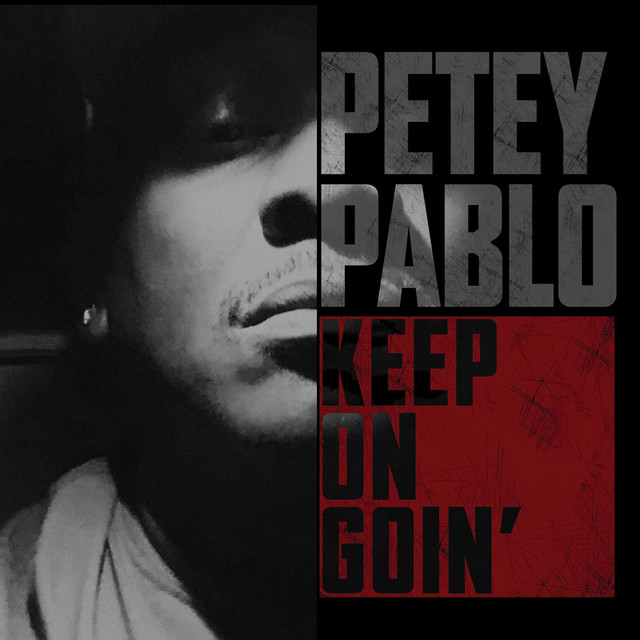 Album cover for Keep on Goin' by Petey Pablo