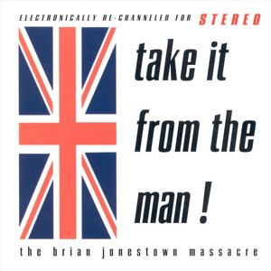 Take It From The Man - Brian Jonestown Massacre