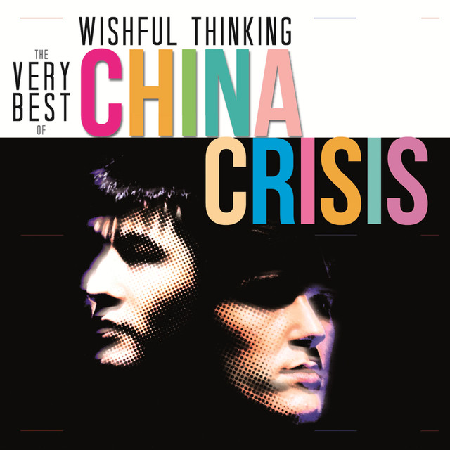 China Crisis Wishful Thinking: The Very Best Of China Crisis album cover