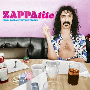 ZAPPAtite - Frank Zappa's Tastiest Tracks - Frank Zappa