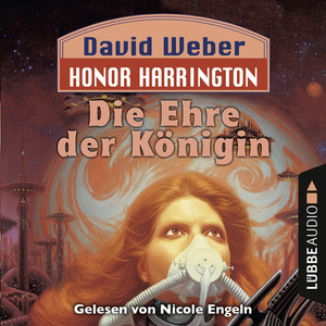 Die Ehre der Königin - Honor Harrington Teil 2 (Ungekürzt) Hörbuch kostenlos