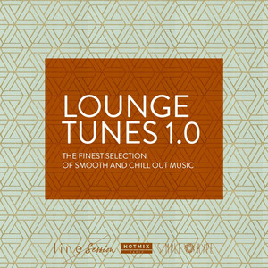 Lounge Tunes 1.0 (The Finest Selection of Smooth and Chill Out Music)