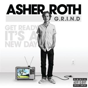 G.R.I.N.D.  - Asher Roth