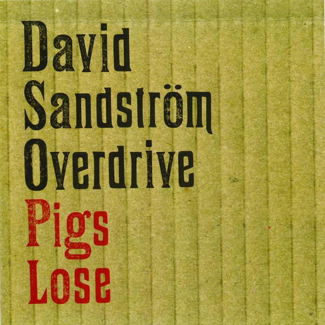 Skivomslag för David Sandström Overdrive: Pigs Lose
