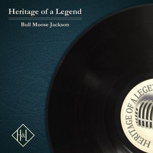 H&L: Heritage of a Legend, Bull Moose Jackson album
