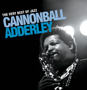 The Very Best Of Jazz - Cannonball Adderley