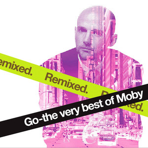 Go - The Very Best of Moby Remixed Albumcover