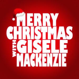Merry Christmas with Gisele Mackenzie
