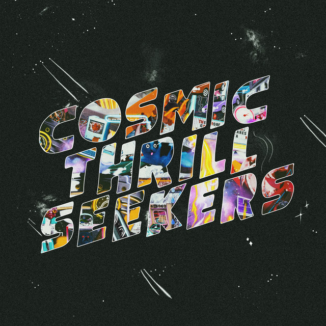 Cosmic Thrill Seekers