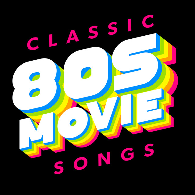 Classic 80s Movie Songs