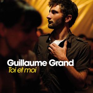 Toi Et Moi - Guillaume Grand