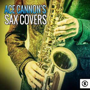 Ace Cannon's Sax Covers album