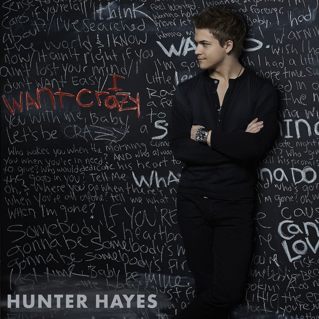 I Want Crazy By Hunter Hayes On Spotify