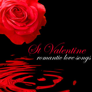 St Valentine Romantic Love Songs – Instrumental Emotional Piano Music for Lovers Day album