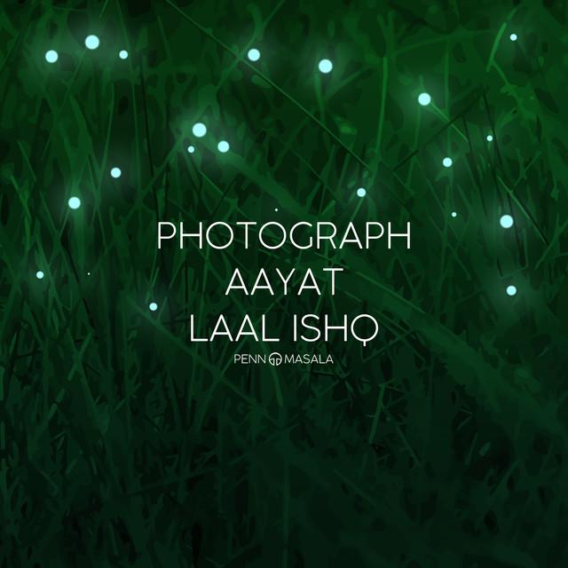 Photograph / Aayat / Laal Ishq