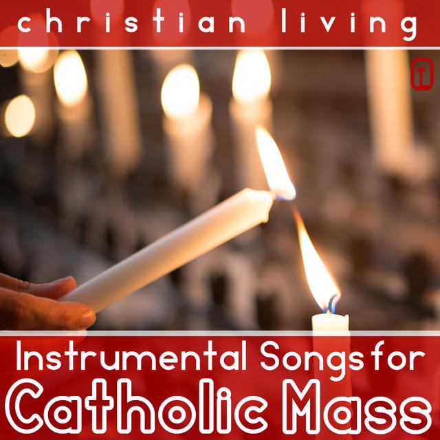 Instrumental Songs for Catholic Mass by Catholic Church