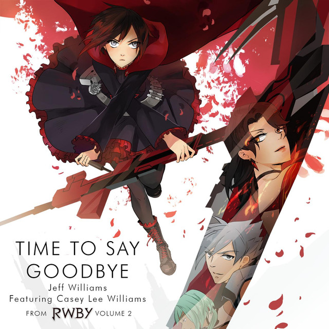 Jeff Williams — Time to Say Goodbye from RWBY, Vol. 2 (feat. Casey Lee Williams) on Spotify