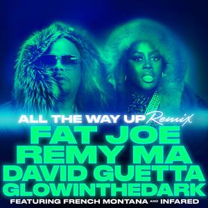 All The Way Up (Remix) (feat. French Montana, Infared & GLOWINTHEDARK) - Single