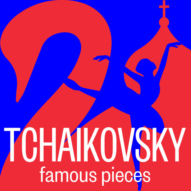 Tchaikovsky: Famous Pieces