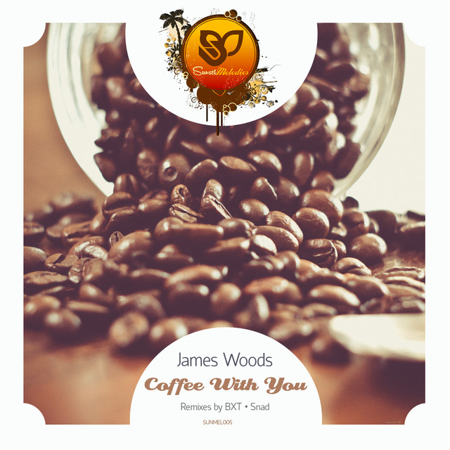 Coffee With You - Original 7am Mix - James Woods