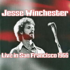Jesse Winchester Live In San Francisco 1966 album