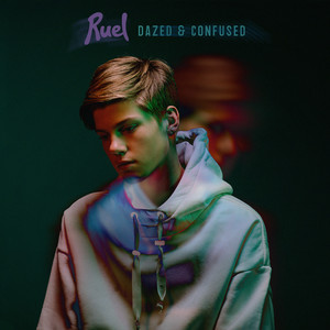 Dazed & Confused - Ruel
