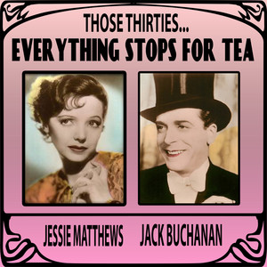 Those Thirties...Everything Stops for Tea album