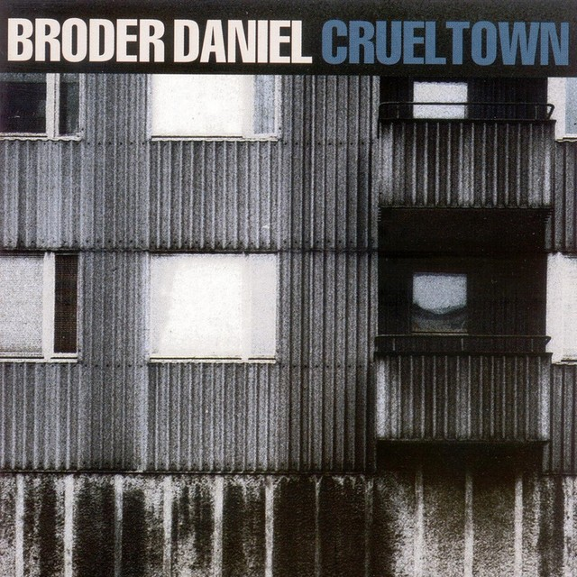 Album cover for Cruel Town by Broder Daniel