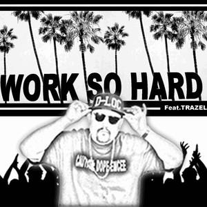 Work so Hard (feat. Trazel)