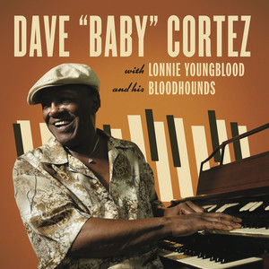 """Dave """"Baby"""" Cortez with Lonnie Young Blood and his Bloodhounds album"""
