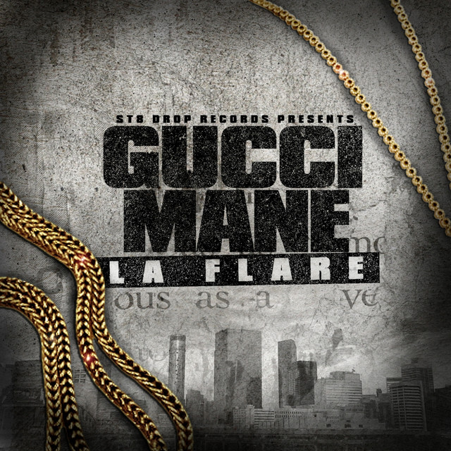 Str8 Drop Presents Gucci Mane La Flare by Gucci Mane on Spotify