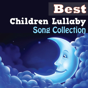 Best Children Lullaby Song Collection - Children's Song