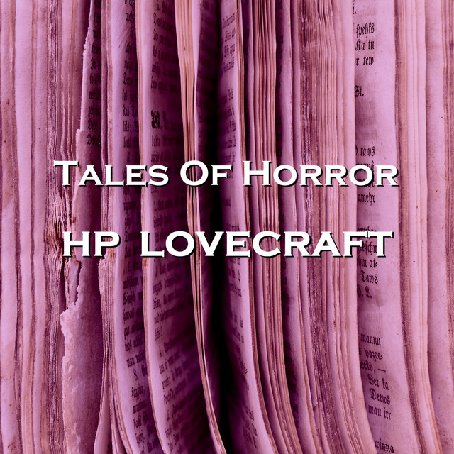 H P Lovecraft, Tales of Horror